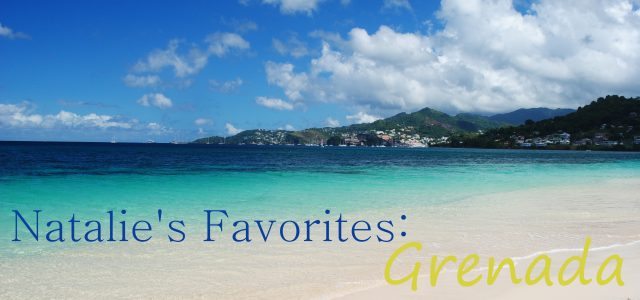 Natalie's Favorites: Grenada