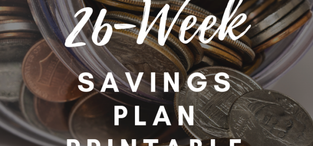 Looking For a Fun Way to Save? Here's a Printable 26-Week Savings Plan